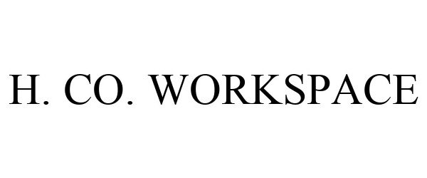 Trademark Logo H. CO. WORKSPACE