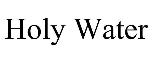 Trademark Logo HOLY WATER