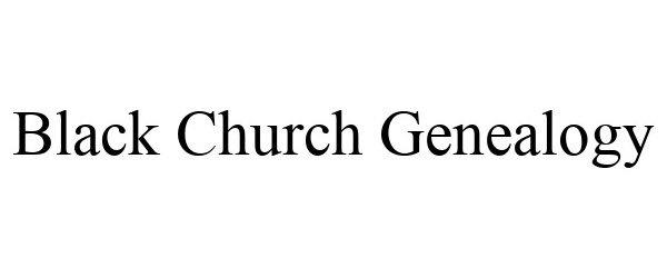 Trademark Logo BLACK CHURCH GENEALOGY