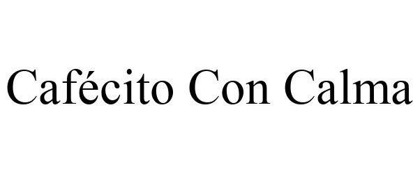 Trademark Logo CAFÉCITO CON CALMA