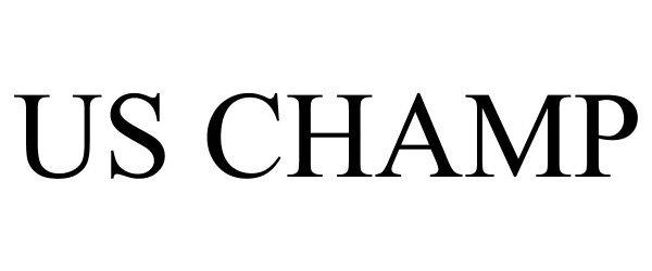 Trademark Logo US CHAMP