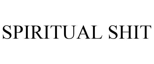 Trademark Logo SPIRITUAL SHIT