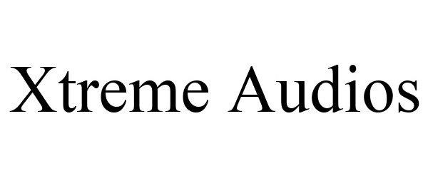 Trademark Logo XTREME AUDIOS