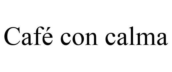Trademark Logo CAFÉ CON CALMA