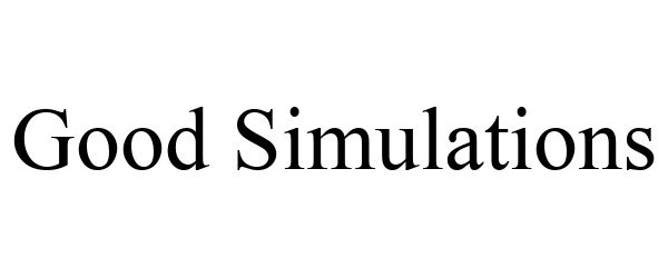 Trademark Logo GOOD SIMULATIONS