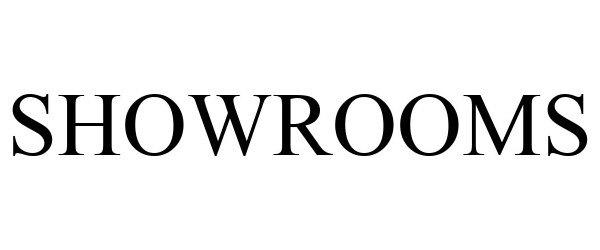 Trademark Logo SHOWROOMS