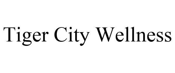 Trademark Logo TIGER CITY WELLNESS