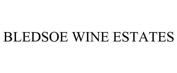 Trademark Logo BLEDSOE WINE ESTATES