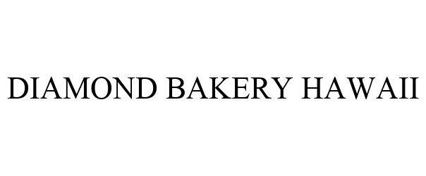 Trademark Logo DIAMOND BAKERY HAWAII