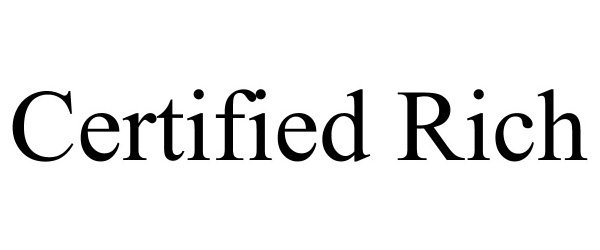 Trademark Logo CERTIFIED RICH