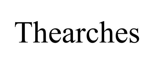 Trademark Logo THEARCHES