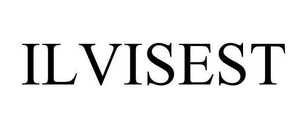 Trademark Logo ILVISEST