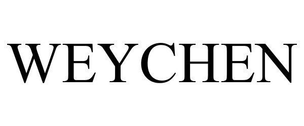 Trademark Logo WEYCHEN