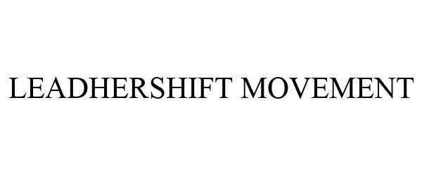 Trademark Logo LEADHERSHIFT MOVEMENT