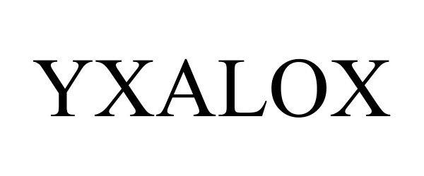 Trademark Logo YXALOX