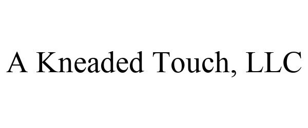 A KNEADED TOUCH, LLC