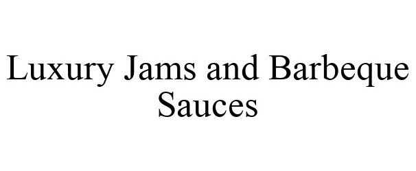 LUXURY JAMS AND BARBEQUE SAUCES