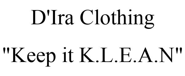 "D'IRA CLOTHING ""KEEP IT K.L.E.A.N"""