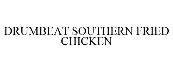 DRUMBEAT SOUTHERN FRIED CHICKEN