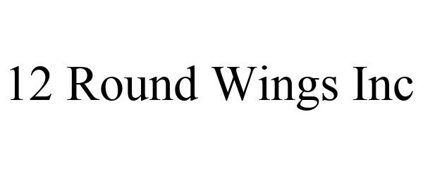 12 ROUND WINGS INC