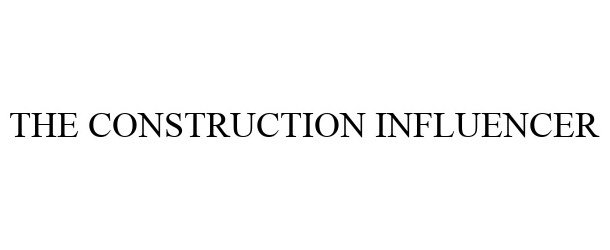 THE CONSTRUCTION INFLUENCER