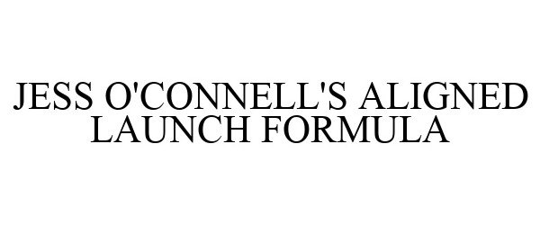 JESS O'CONNELL'S ALIGNED LAUNCH FORMULA