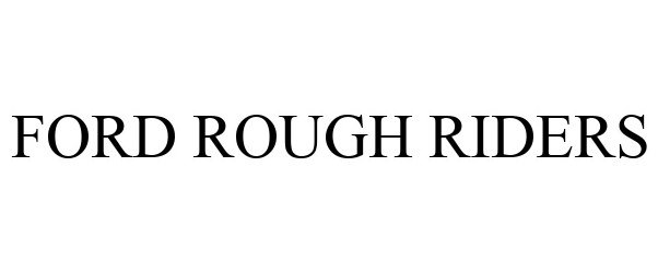 Trademark Logo FORD ROUGH RIDERS