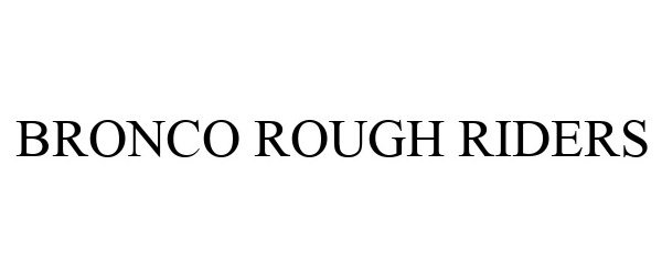 Trademark Logo BRONCO ROUGH RIDERS