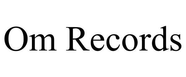 Trademark Logo OM RECORDS