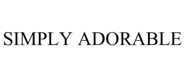 Trademark Logo SIMPLY ADORABLE