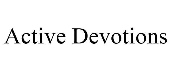 Trademark Logo ACTIVE DEVOTIONS