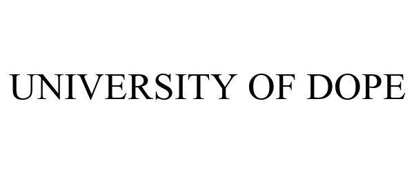 Trademark Logo UNIVERSITY OF DOPE