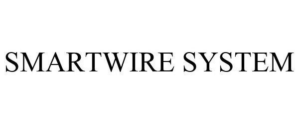 Trademark Logo SMARTWIRE SYSTEM