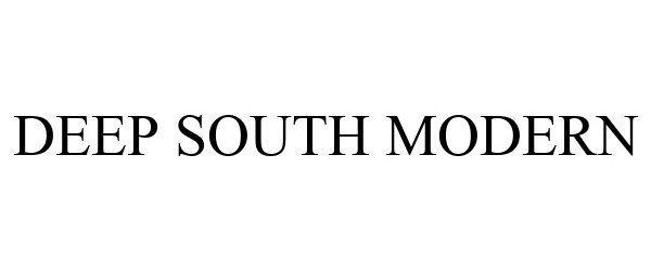Trademark Logo DEEP SOUTH MODERN