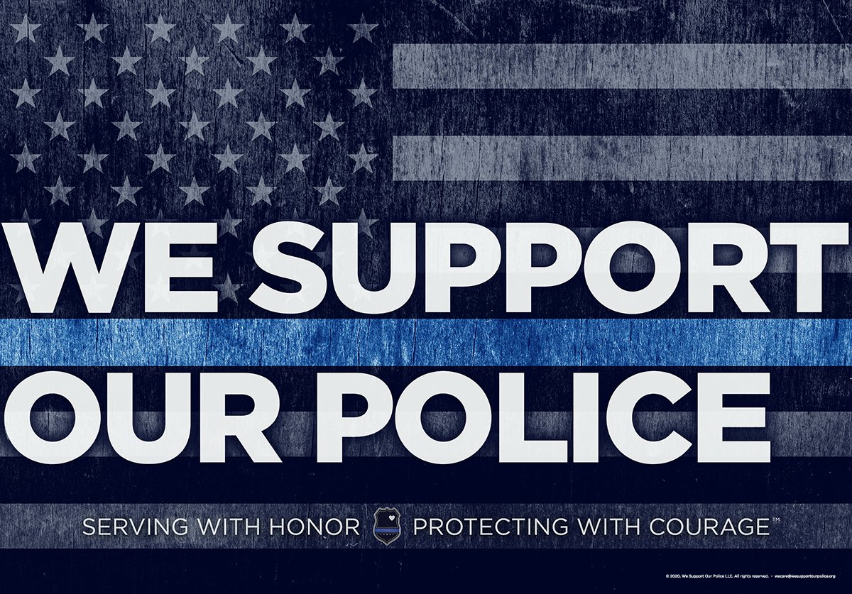 Trademark Logo WE SUPPORT OUR POLICE SERVING WITH HONOR PROTECTING WITH COURAGE