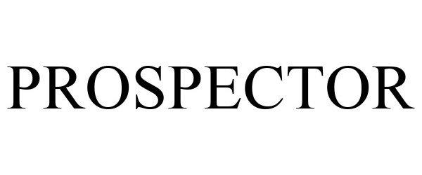 Trademark Logo PROSPECTOR