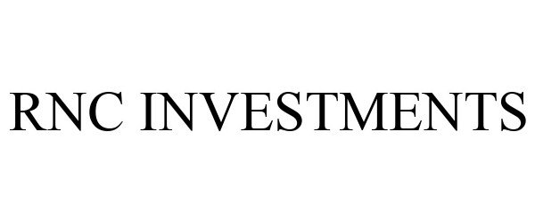 Trademark Logo RNC INVESTMENTS
