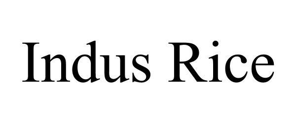 Trademark Logo INDUS RICE