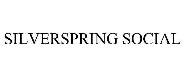 Trademark Logo SILVERSPRING SOCIAL