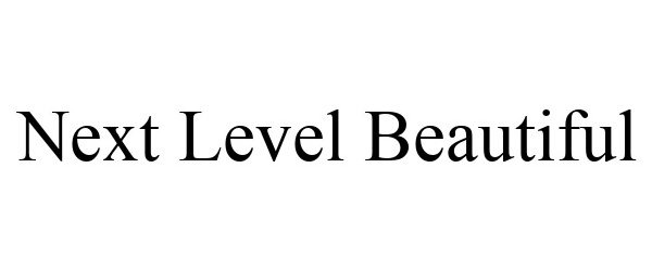 Trademark Logo NEXT LEVEL BEAUTIFUL