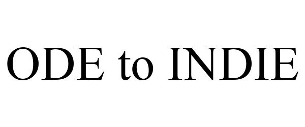 Trademark Logo ODE TO INDIE