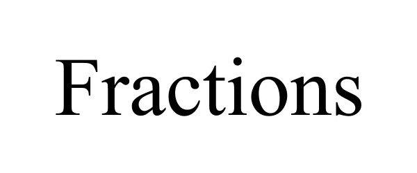 Trademark Logo FRACTIONS