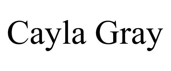 Trademark Logo CAYLA GRAY
