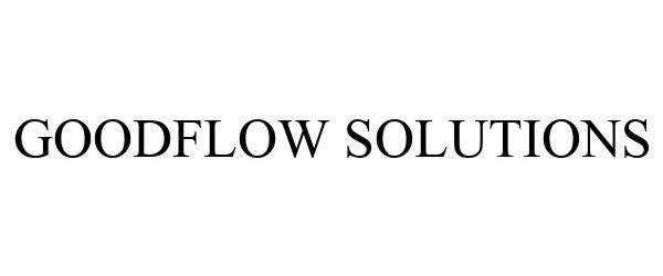 Trademark Logo GOODFLOW SOLUTIONS
