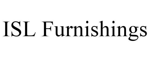 Trademark Logo ISL FURNISHINGS