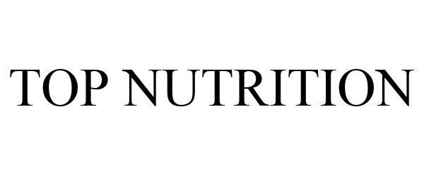 Trademark Logo TOP NUTRITION