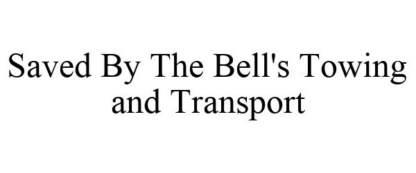 Trademark Logo SAVED BY THE BELL'S TOWING AND TRANSPORT