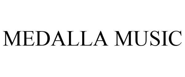 Trademark Logo MEDALLA MUSIC