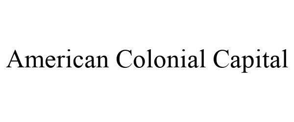 Trademark Logo AMERICAN COLONIAL CAPITAL