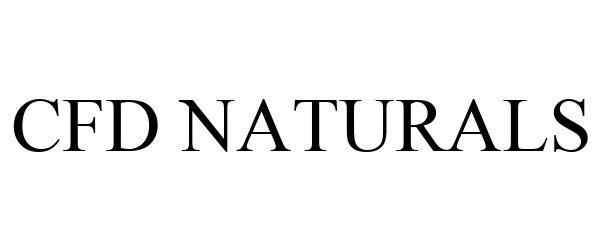 Trademark Logo CFD NATURALS